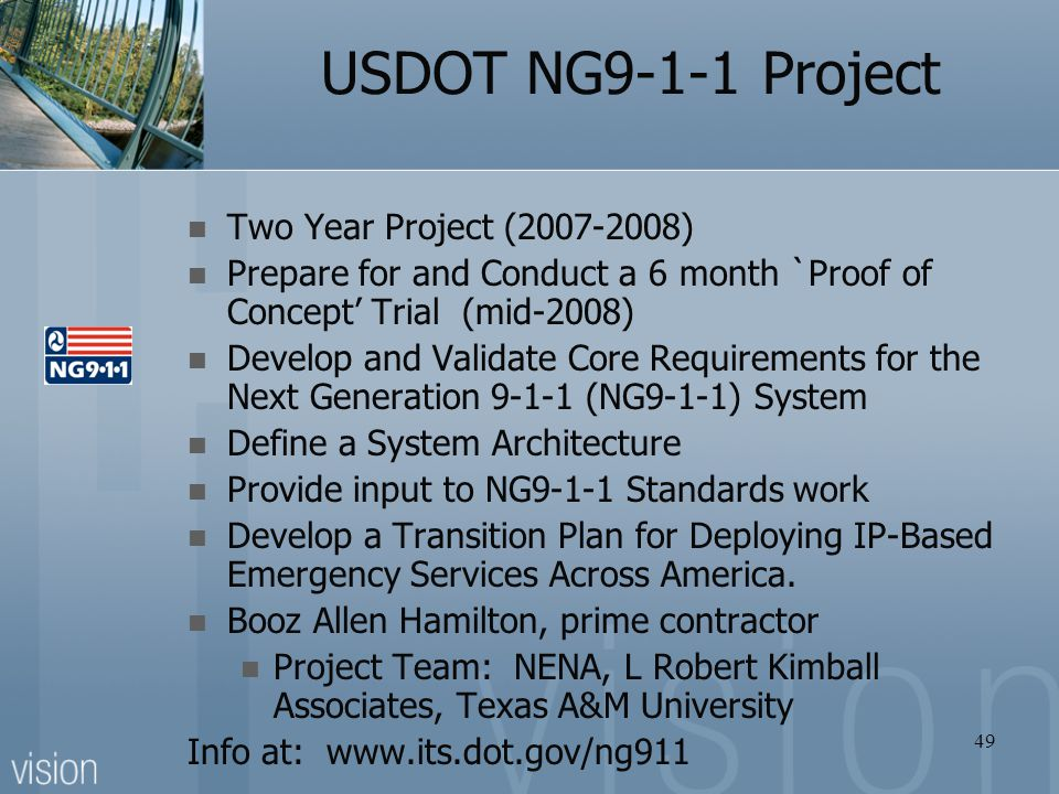 Two Year Project (2007-2008) Prepare for and Conduct a 6 month `Proof of Concept' Trial (mid-2008) Develop and Validate Core Requirements for the Next