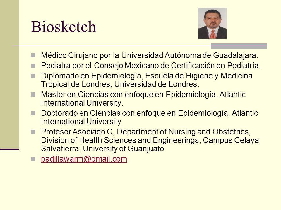 Biosketch Médico Cirujano por la Universidad Autónoma de Guadalajara. Pediatra por el Consejo Mexicano de Certificación en Pediatría. Diplomado en Epi