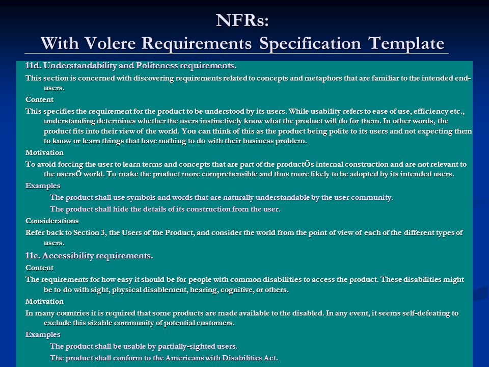Lawrence Chung NFRs: With Volere Requirements Specification Template 11d. Understandability and Politeness requirements. This section is concerned wit