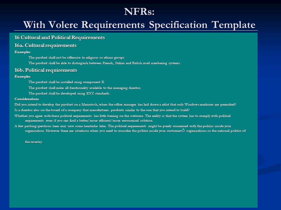 Lawrence Chung NFRs: With Volere Requirements Specification Template 16 Cultural and Political Requirements 16a. Cultural requirements Examples The pr