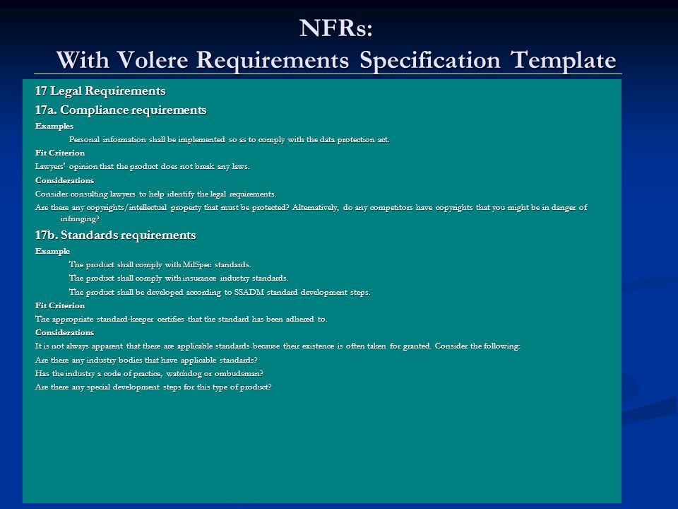 Lawrence Chung NFRs: With Volere Requirements Specification Template 17 Legal Requirements 17a. Compliance requirements Examples Personal information