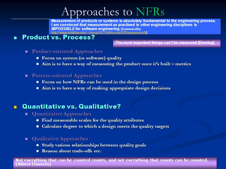Lawrence Chung Approaches to NFRs Product vs.Process.