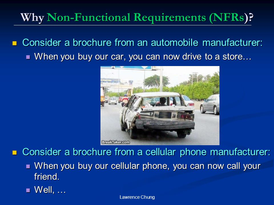 Lawrence Chung Why Non-Functional Requirements (NFRs).