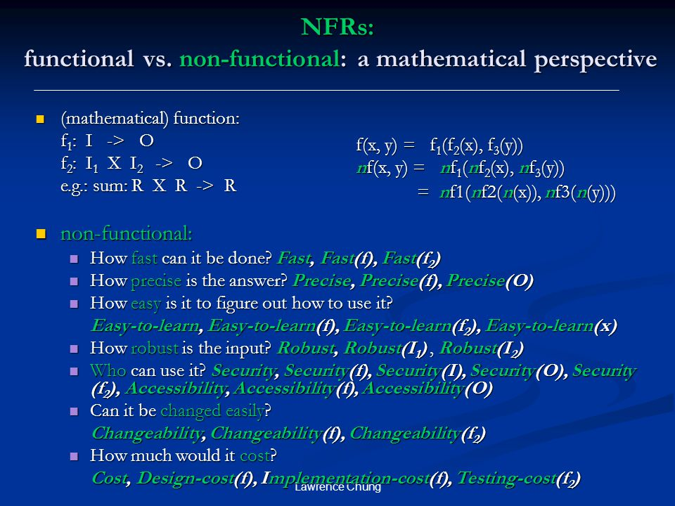 Lawrence Chung NFRs: functional vs.