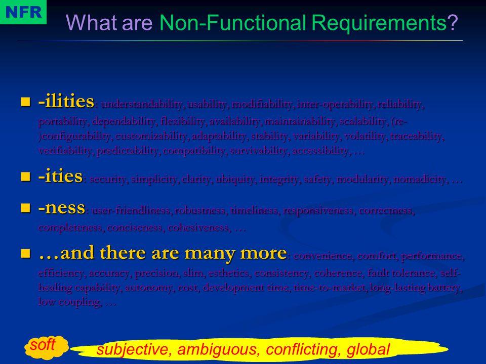 -ilities : understandability, usability, modifiability, inter-operability, reliability, portability, dependability, flexibility, availability, maintai