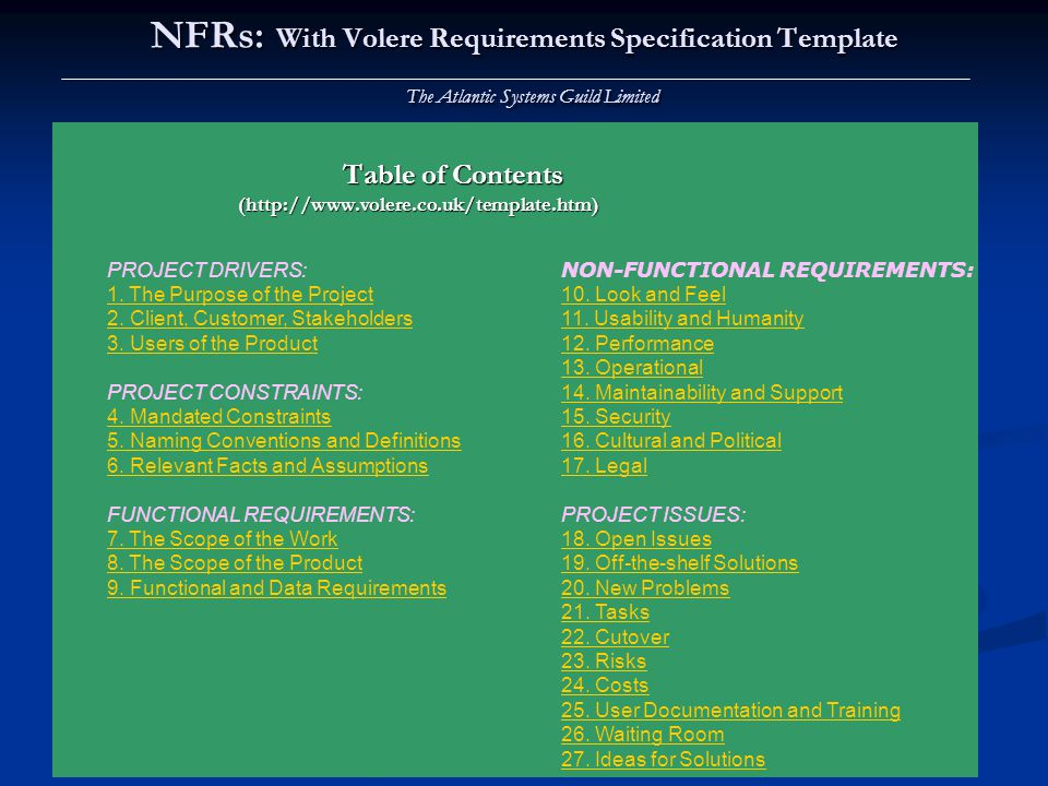 Lawrence Chung NFRs: With Volere Requirements Specification Template The Atlantic Systems Guild Limited Table of Contents (http://www.volere.co.uk/tem