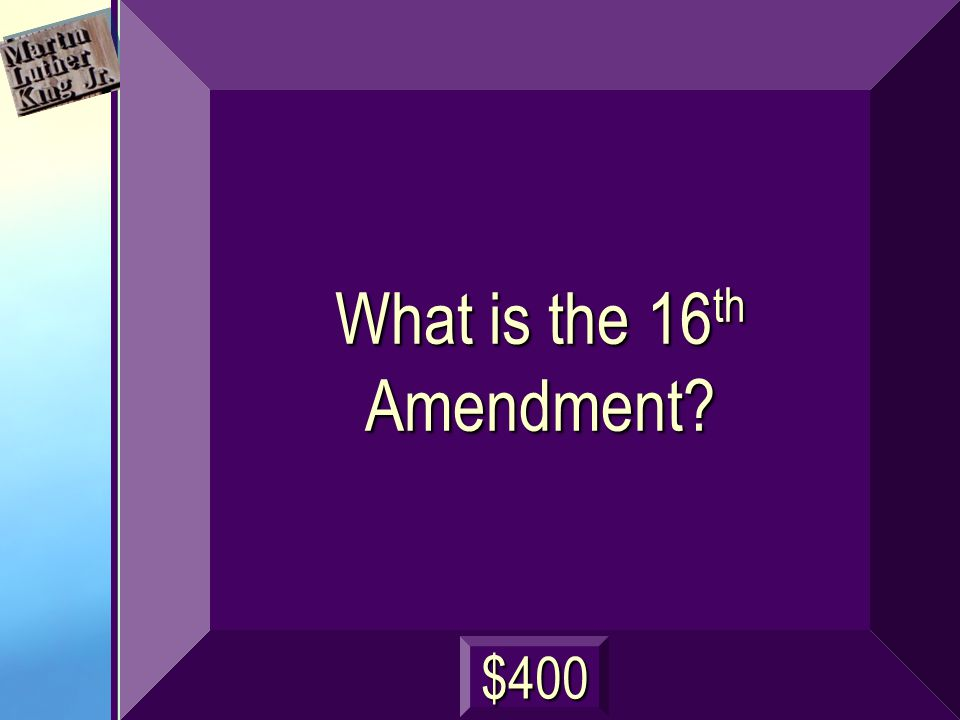 Which amendment allowed the federal government to collect an income tax (a direct tax) from citizens.