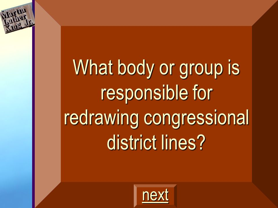 What are: Districts must be contiguous Districts must be relatively equal in population. $600