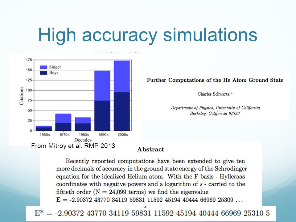 High accuracy simulations From Mitroy et al. RMP 2013