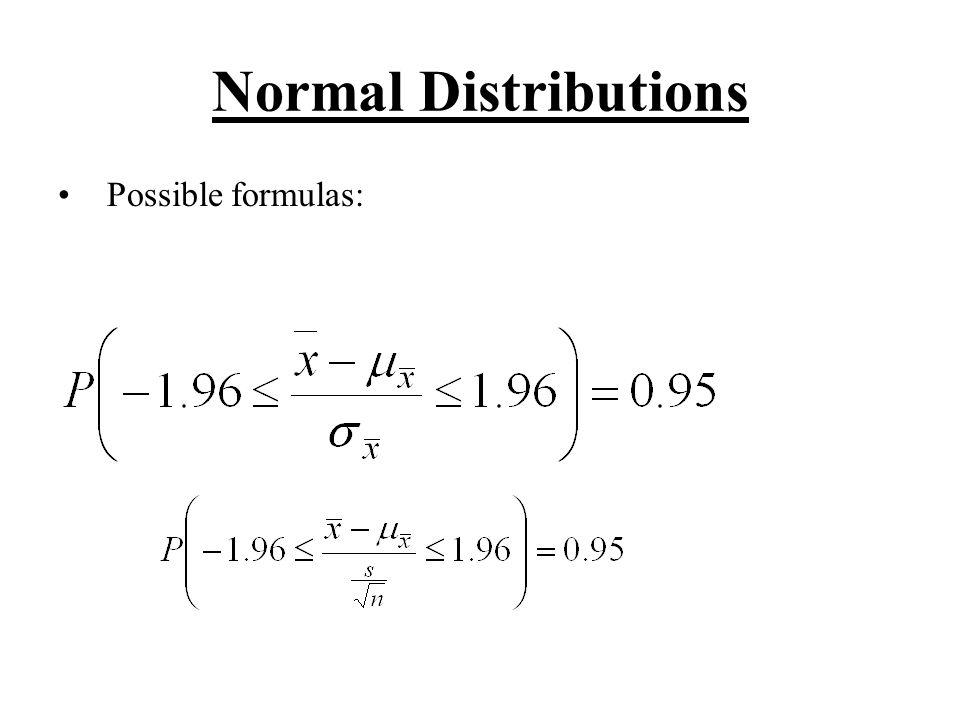 Normal Distributions Possible formulas: