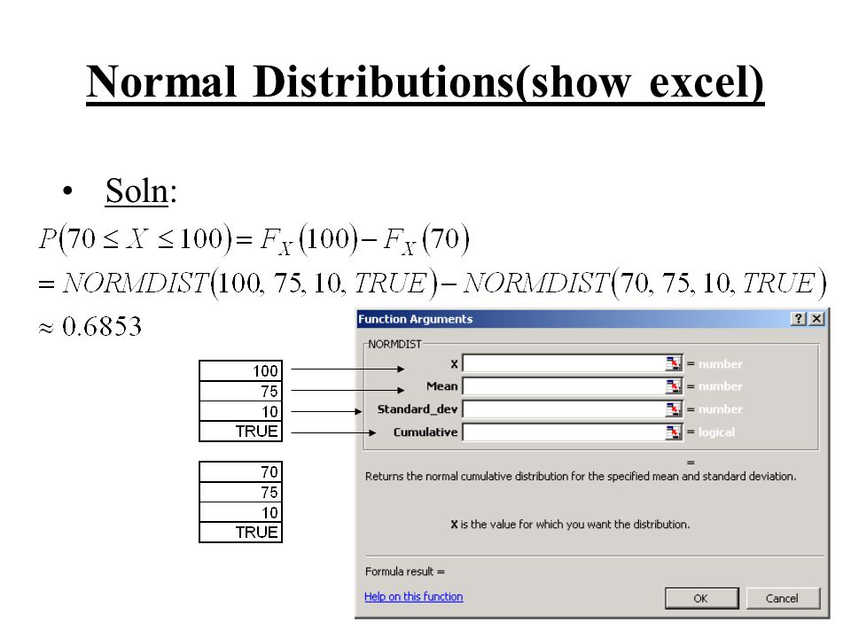 Normal Distributions(show excel) Soln: