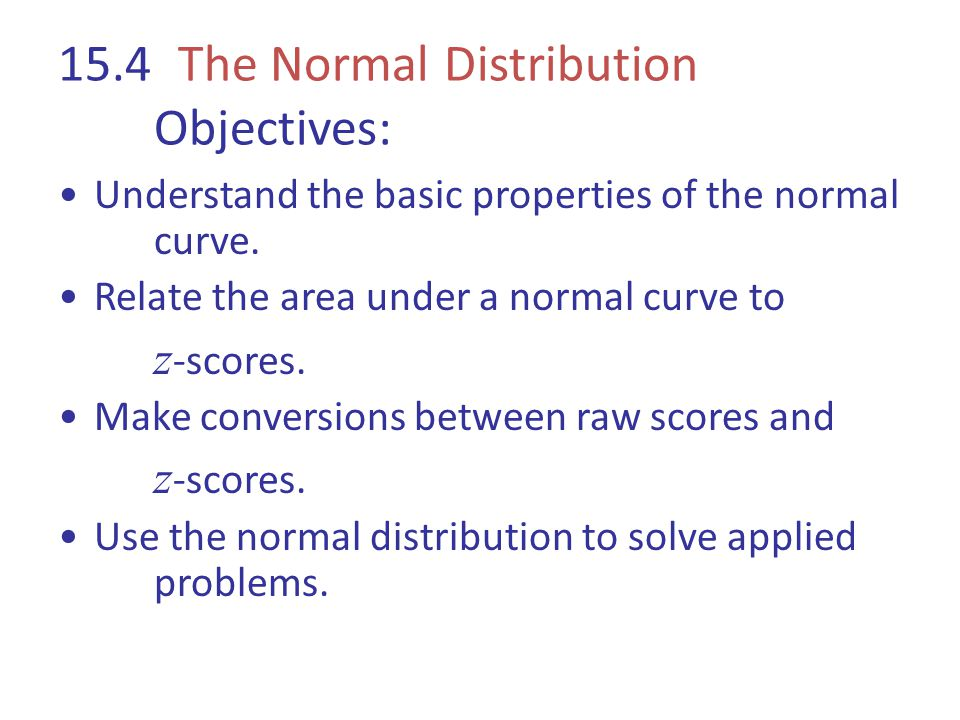 The Normal Distribution The normal distribution describes many real-life data sets.