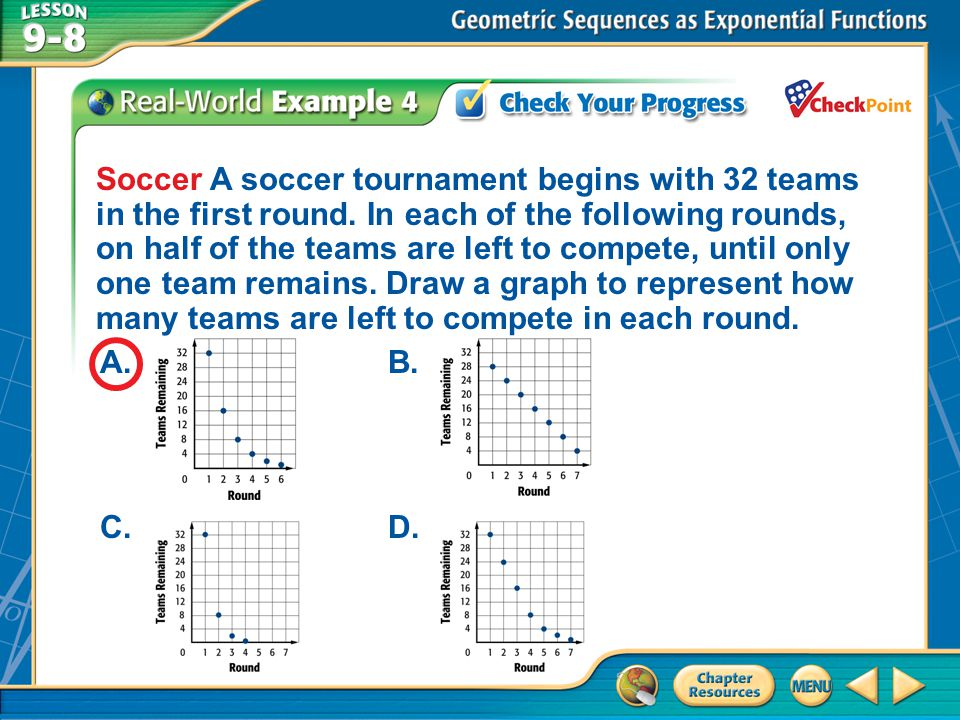 A.A B.B C.C D.D Example 4 Soccer A soccer tournament begins with 32 teams in the first round.