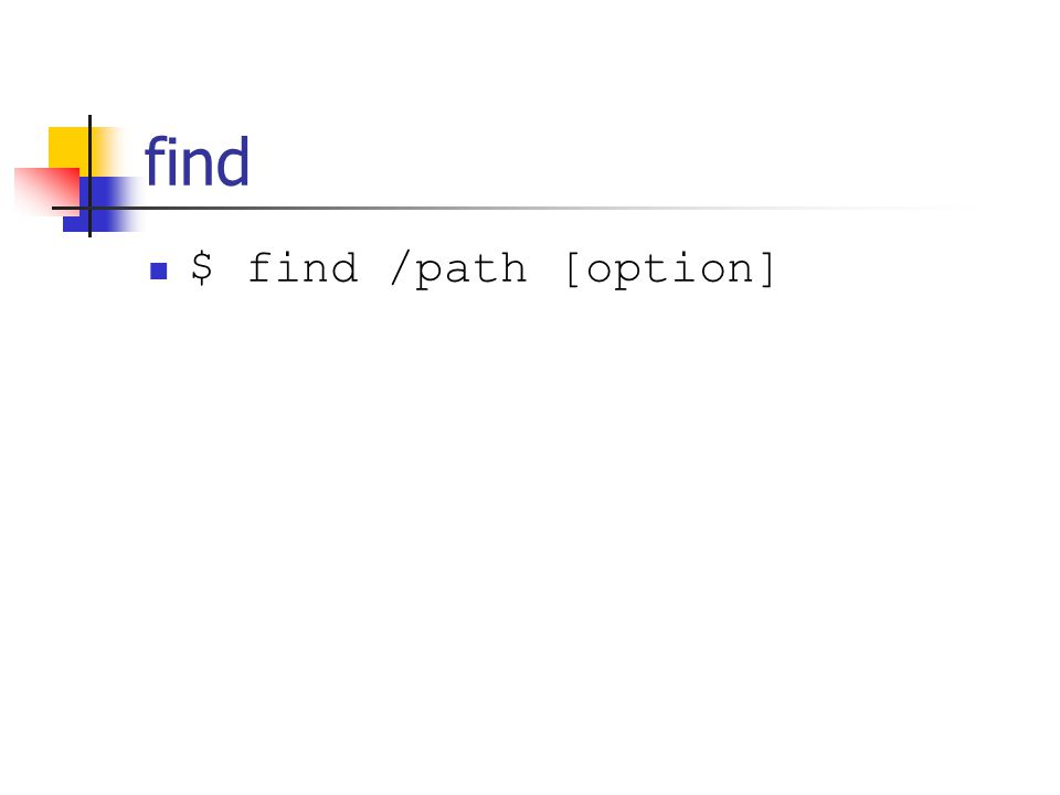 find $ find /path [option]