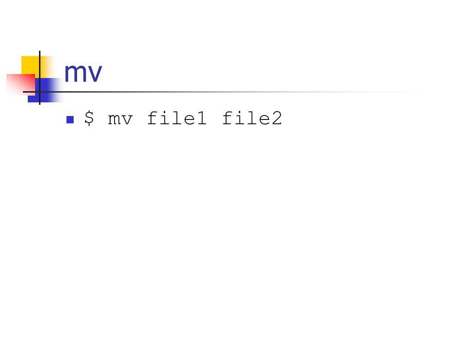 mv $ mv file1 file2