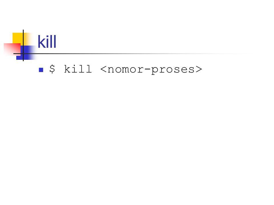 kill $ kill