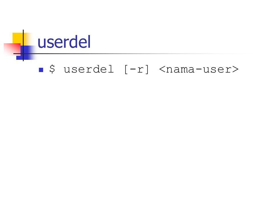 userdel $ userdel [-r]