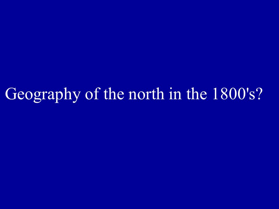 Geography of the north in the 1800 s