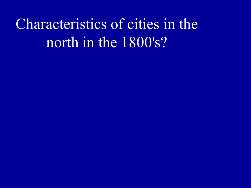 Characteristics of cities in the north in the 1800 s