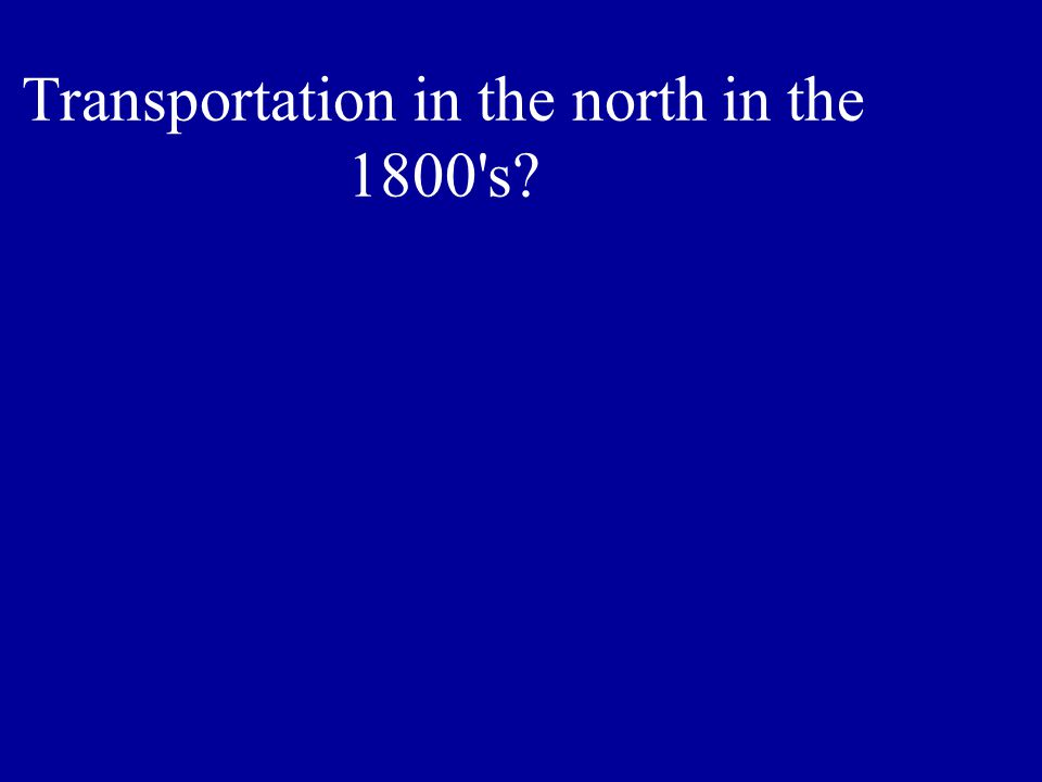 Transportation in the north in the 1800 s