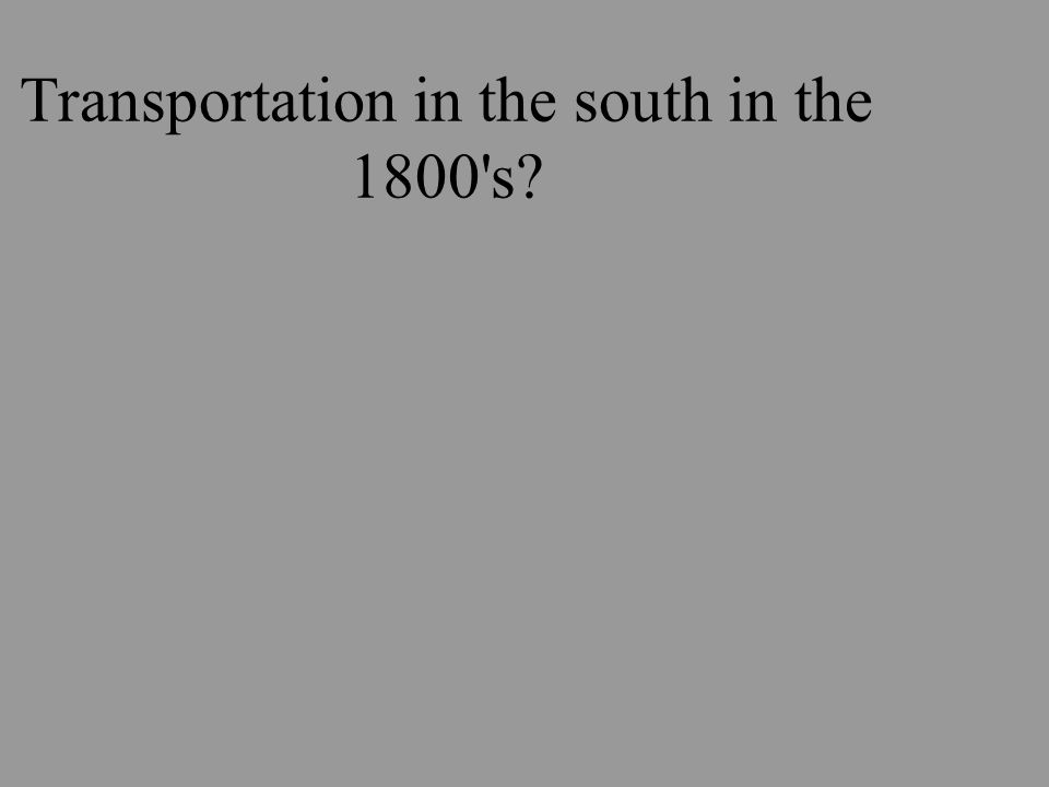 Transportation in the south in the 1800 s