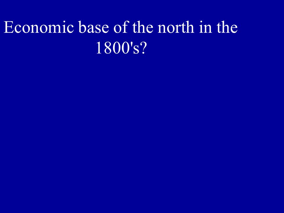 Economic base of the north in the 1800 s