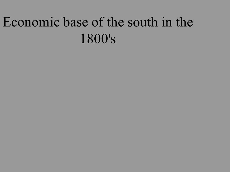 Economic base of the south in the 1800 s