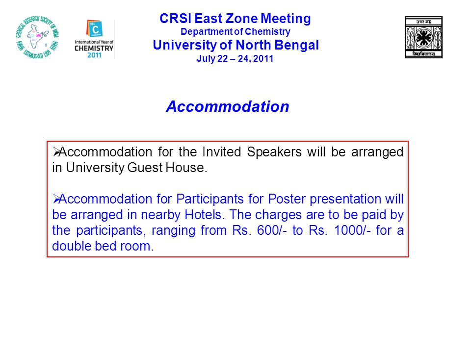 Accommodation  Accommodation for the Invited Speakers will be arranged in University Guest House.