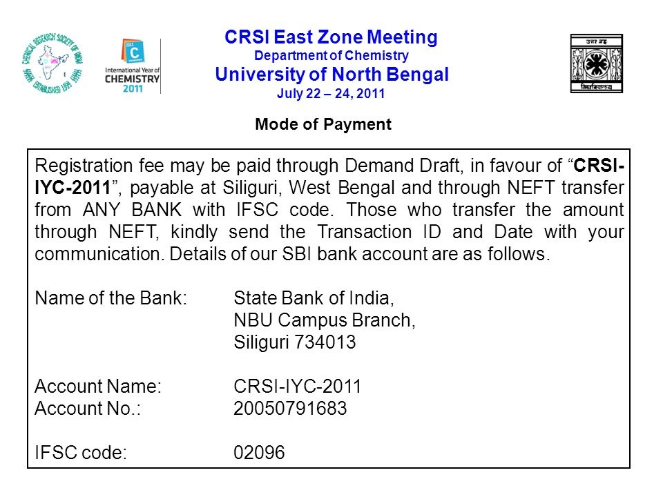 Mode of Payment Registration fee may be paid through Demand Draft, in favour of CRSI- IYC-2011 , payable at Siliguri, West Bengal and through NEFT transfer from ANY BANK with IFSC code.