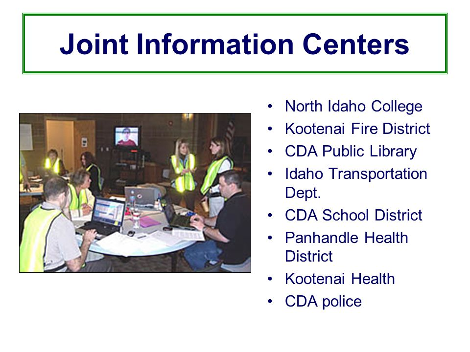 Joint Information Centers North Idaho College Kootenai Fire District CDA Public Library Idaho Transportation Dept.