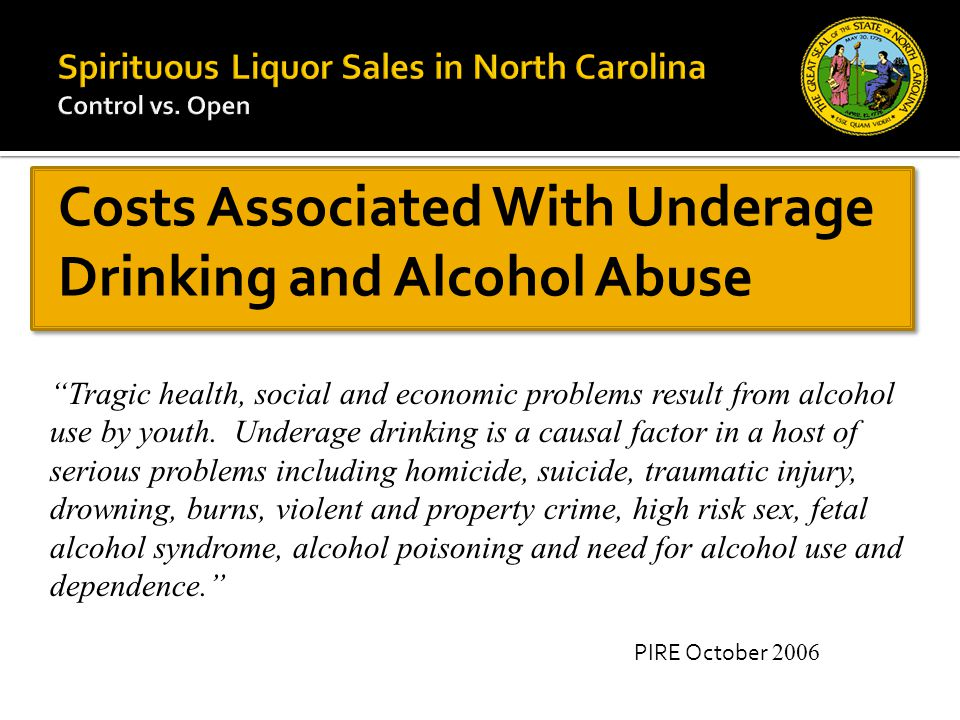 "Costs Associated With Underage Drinking and Alcohol Abuse ""Tragic health, social and economic problems result from alcohol use by youth. Underage drin"