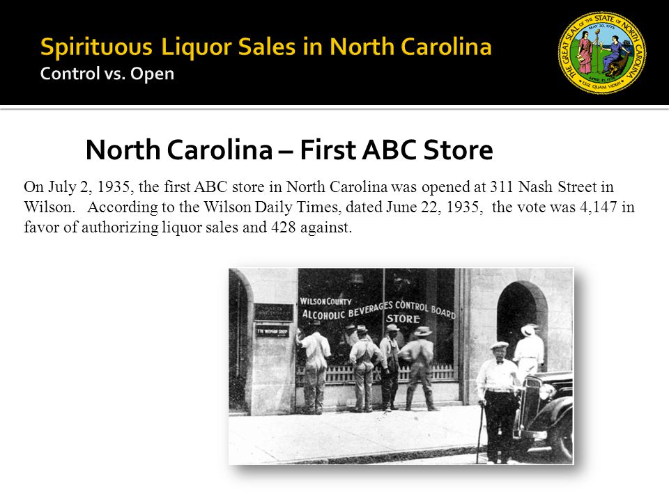 On July 2, 1935, the first ABC store in North Carolina was opened at 311 Nash Street in Wilson.