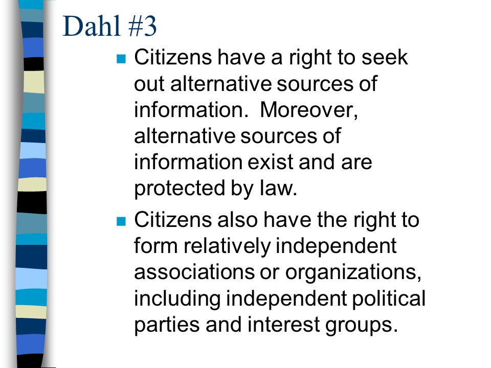 Dahl #3 n Citizens have a right to seek out alternative sources of information.