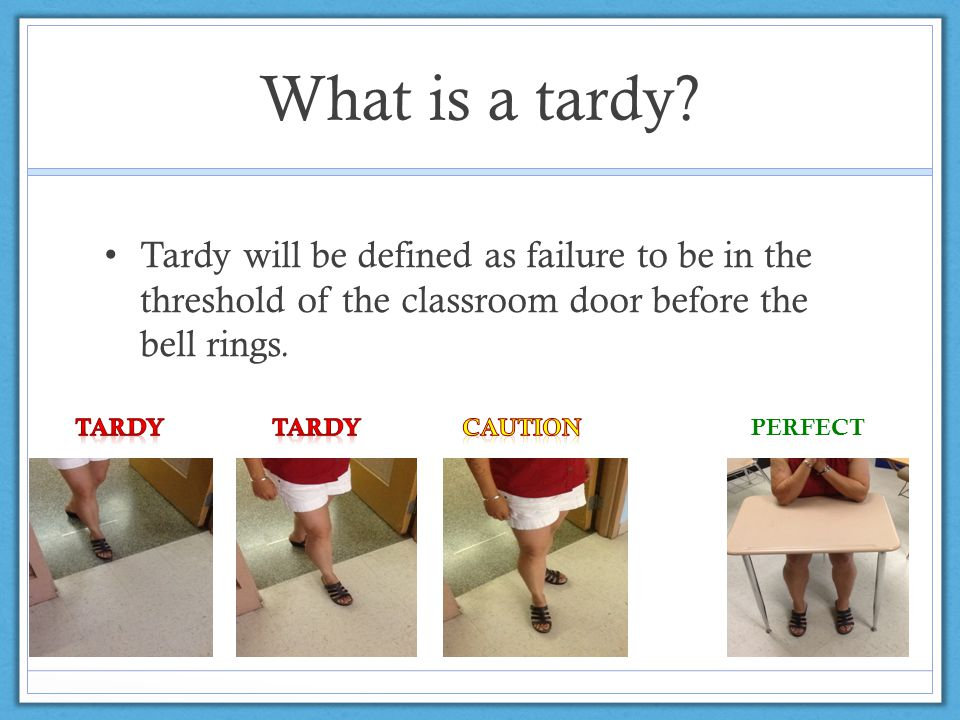 What is a tardy.