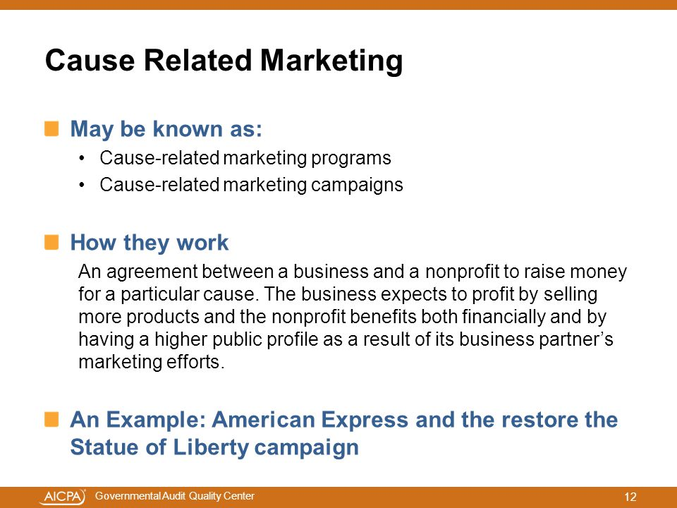 Governmental Audit Quality Center Cause Related Marketing 12 May be known as: Cause-related marketing programs Cause-related marketing campaigns How t