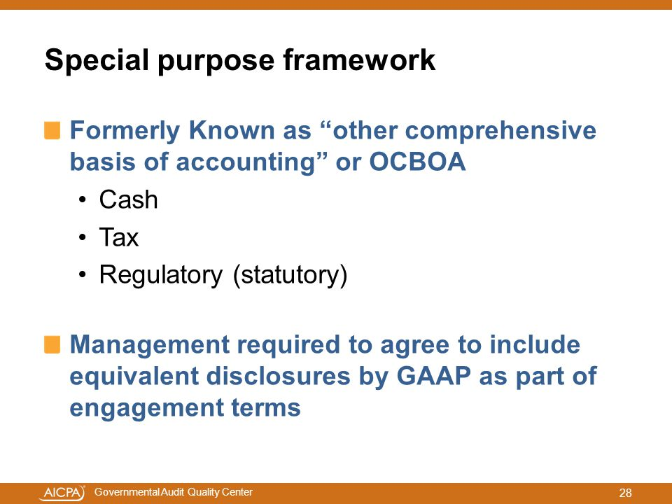 """Governmental Audit Quality Center Special purpose framework Formerly Known as """"other comprehensive basis of accounting"""" or OCBOA Cash Tax Regulatory ("""