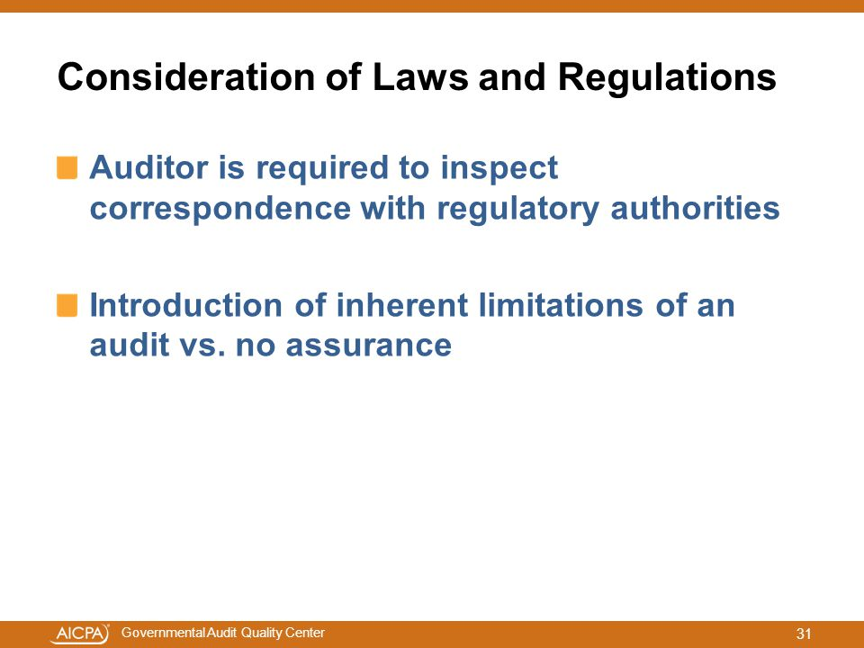 Governmental Audit Quality Center Consideration of Laws and Regulations Auditor is required to inspect correspondence with regulatory authorities Intr