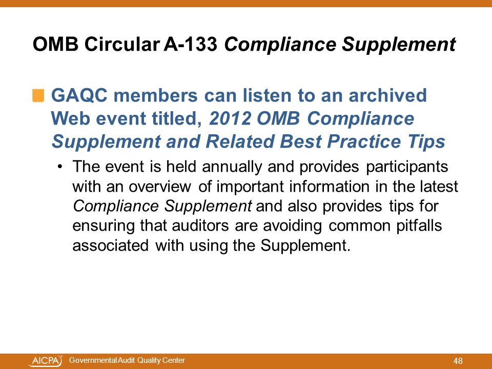 Governmental Audit Quality Center OMB Circular A-133 Compliance Supplement GAQC members can listen to an archived Web event titled, 2012 OMB Complianc