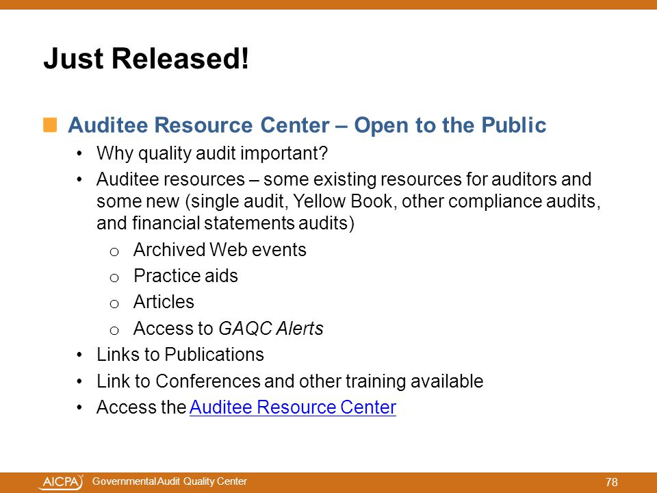 Governmental Audit Quality Center Just Released! Auditee Resource Center – Open to the Public Why quality audit important? Auditee resources – some ex