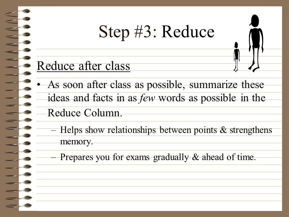 Step #4: Recall Recalling what your wrote in your notes, write questions in the Recall column of your notes to quiz yourself on the material.