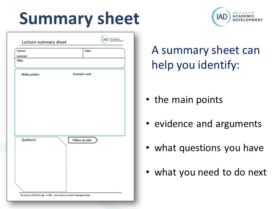 Summary sheet the main points evidence and arguments what questions you have what you need to do next A summary sheet can help you identify: