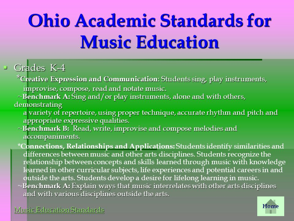 Ohio Academic Standards for Music Education  Grades K-4 * Creative Expression and Communication : Students sing, play instruments, improvise, compose