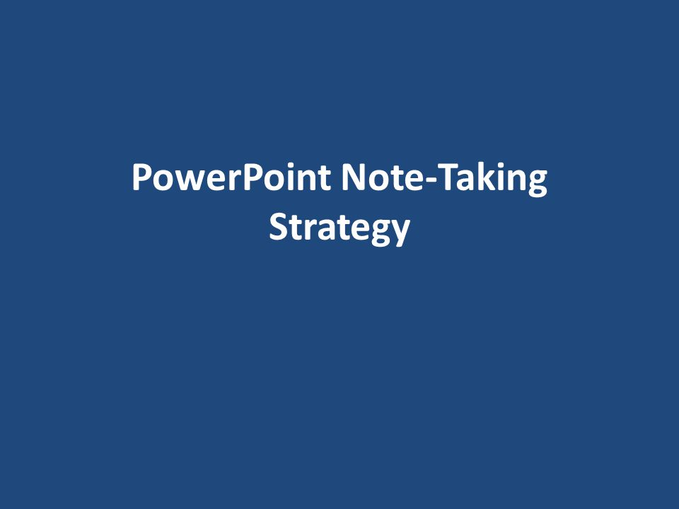 PowerPoint Note-Taking Strategy