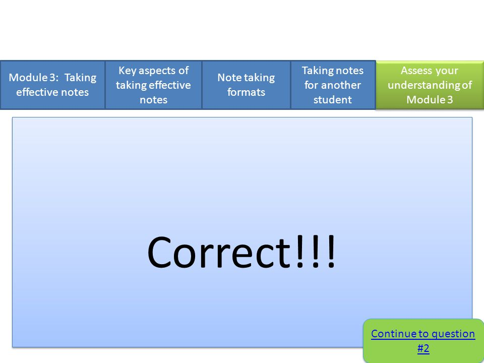 Module 3: Taking effective notes Key aspects of taking effective notes (True or False) 1.