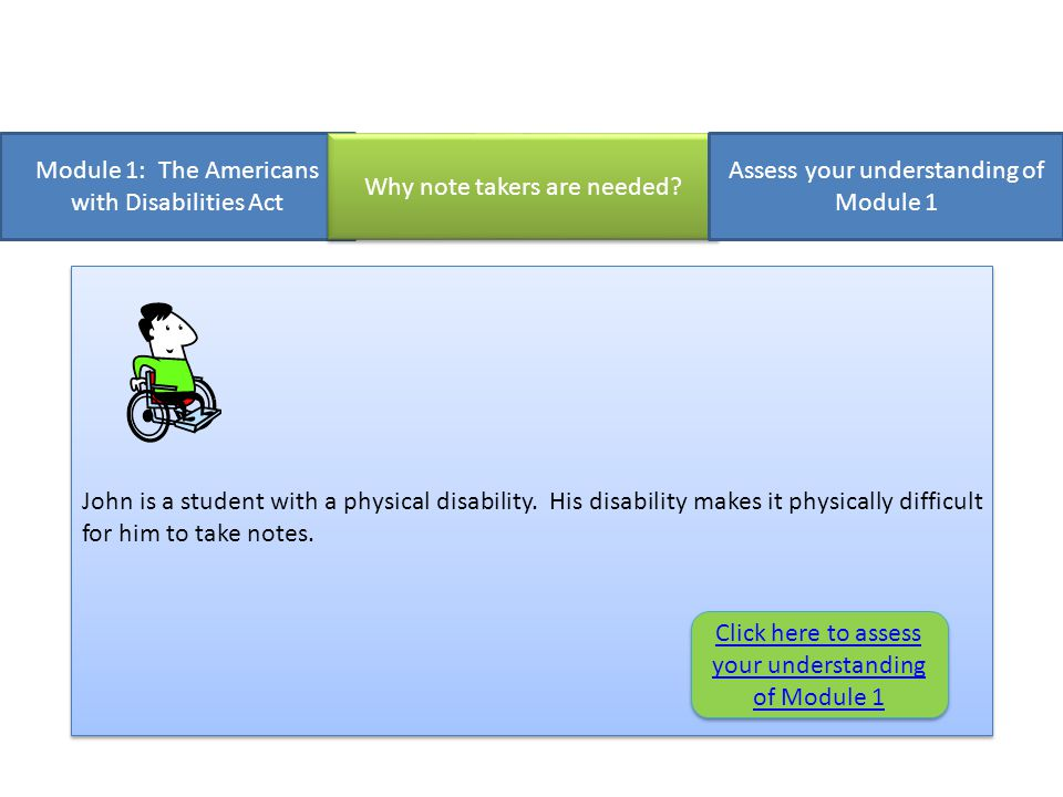Module 1: The Americans with Disabilities Act Why note takers are needed.