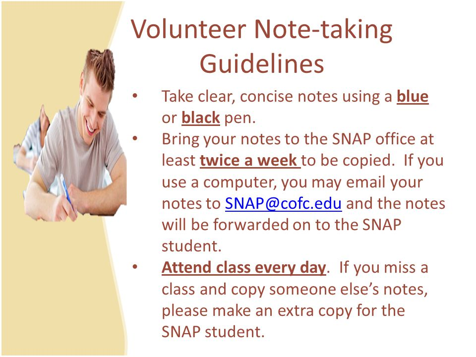 Volunteer Note-taking Guidelines Take clear, concise notes using a blue or black pen.