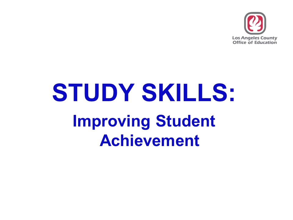 STUDY SKILLS: Improving Student Achievement