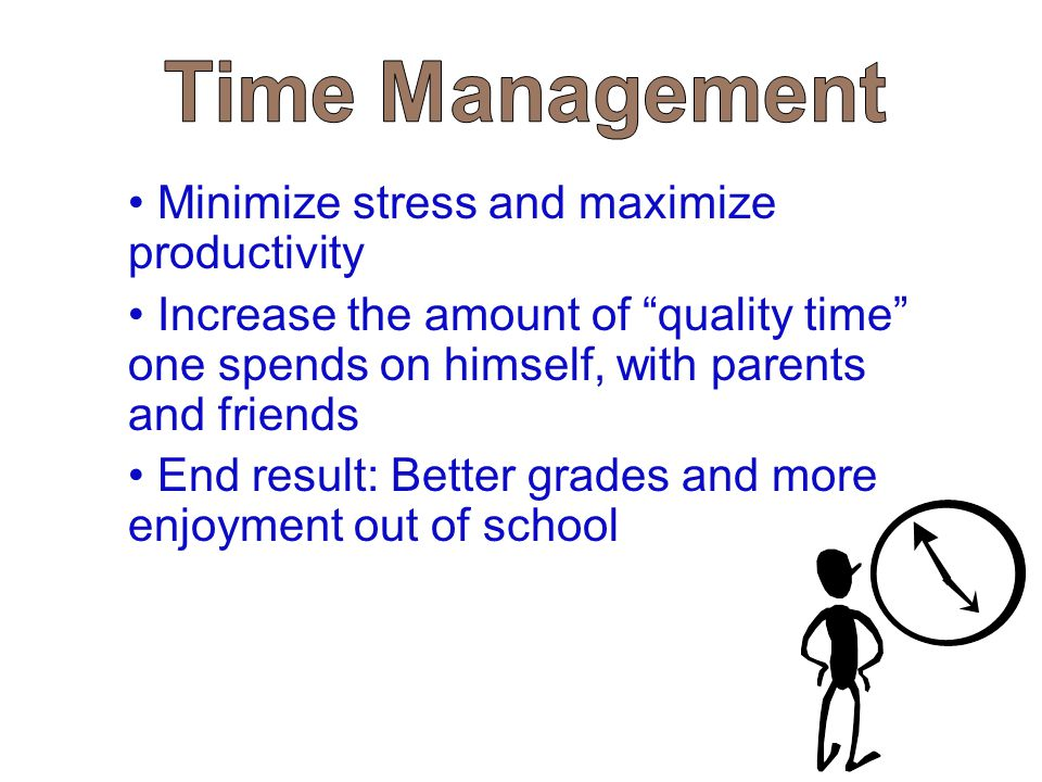 "Minimize stress and maximize productivity Increase the amount of ""quality time"" one spends on himself, with parents and friends End result: Better gra"