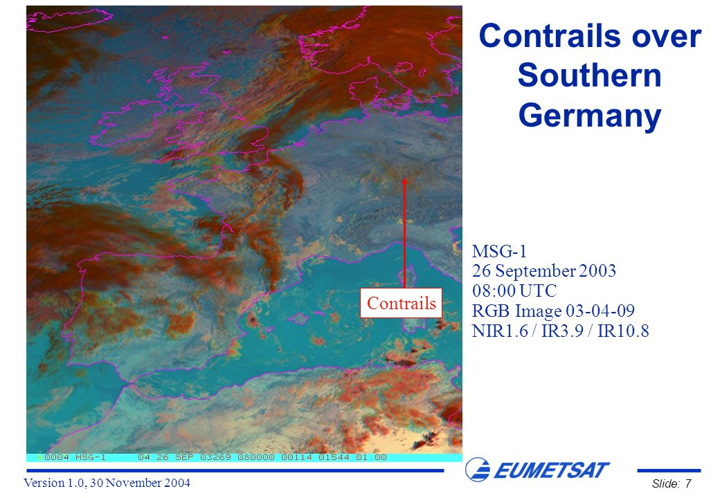 Version 1.0, 30 November 2004 Slide: 28 Contrails Comparison MSG-1 vs NOAA-16 In some cases, the MSG IR channels do not resolve thin contrails MSG IR10.8-IR12.0 NOAA AVHRR ch04-ch05 Contrails