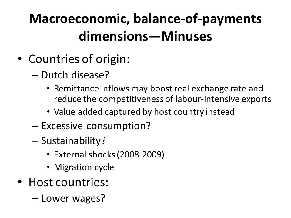 Macroeconomic, balance-of-payments dimensions—Minuses Countries of origin: – Dutch disease.